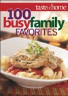 Taste Of Home 100 Busy Family Favorites