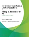Houston Texas Gas  Oil Corporation V Philip A Hoeffner Et Al
