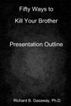 Fifty Ways To Kill Your Brother