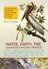 Water Earth Fire Louisianas Natural Heritage