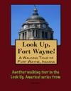 A Walking Tour Of Fort Wayne Indiana