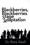 Blackberries Blackberries Stage Adaptation
