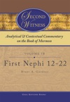 Second Witness Analytical And Contextual Commentary On The Book Of Mormon Volume 1b - First Nephi 12-22
