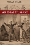 An Ideal Husband Annotated With Criticism And Oscar Wilde Biography