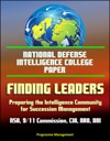 National Defense Intelligence College Paper Finding Leaders - Preparing The Intelligence Community For Succession Management - NSA 911 Commission CIA NRO DNI Agency Culture