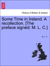 Some Time In Ireland A Recollection The Preface Signed M L C