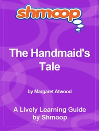 SHMOOP LEARNING GUIDE: THE HANDMAIDS TALE