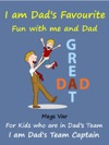 Kids Story Book Dads Favourite   I Am Dads Favourite