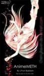 AnimeMETH Renewed Edition 4242014 Anime Flash Fiction
