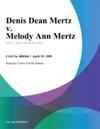 Denis Dean Mertz V Melody Ann Mertz