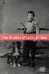 The Complete Stories Of Jack London Annotated With Essays And Biography Of Jack London