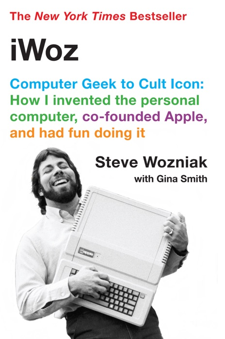iWoz Computer Geek to Cult Icon Steve Wozniak Book
