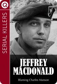 SERIAL KILLERS: JEFFREY MACDONALD