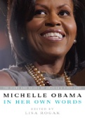 Michelle Obama in her Own Words - Lisa Rogak & Michelle Obama Cover Art