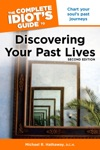 The Complete Idiots Guide To Discovering Your Past Lives 2nd Edition