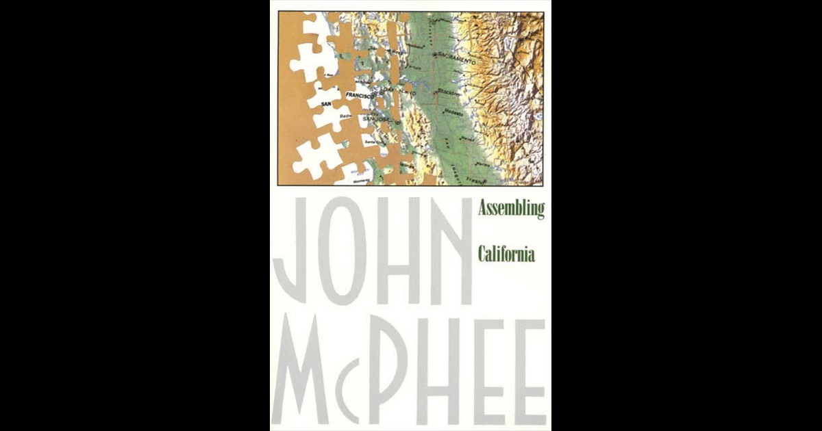 the countryside of the book assembling california by john mcphee Like all mcphee writing, 'assembling california 'is an amazing conglomeration of good writing, great characters, and interesting technical facts however, unlike the earlier books in this series ( basin and range, in suspect terrain) it just doesn't set up as nicely.