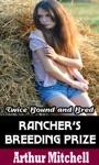 Ranchers Breeding Prize Twice Bound And Bred Menage Erotic Romance