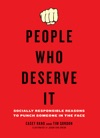 People Who Deserve It