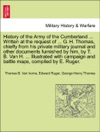 History Of The Army Of The Cumberland  Written At The Request Of  G H Thomas Chiefly From His Private Military Journal And Other Documents Furnished By Him By T B Van H  Illustrated With Campaign And Battle Maps VOL I