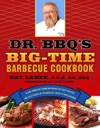 Dr BBQs Big-Time Barbecue Cookbook