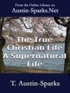 The True Christian Life A Supernatural Life