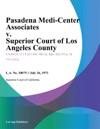Pasadena Medi-Center Associates V Superior Court Of Los Angeles County