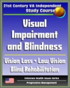 21st Century VA Independent Study Course Visual Impairment And Blindness Vision Loss Eye Pathologies Training Programs Low Vision Blind Rehabilitation Psychological And Family Implications
