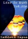 Like So Much Hot Air