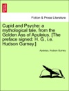 Cupid And Psyche A Mythological Tale From The Golden Ass Of Apuleius The Preface Signed H G Ie Hudson Gurney
