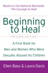 Beginning To Heal Revised Edition