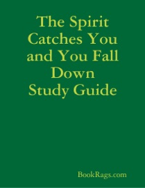 THE SPIRIT CATCHES YOU AND YOU FALL DOWN STUDY GUIDE
