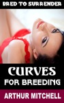 Curves For Breeding Bred To Surrender