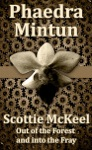 Scottie McKeel Out Of The Forest And Into The Fray