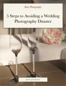 Rion Photography - 5 Steps to Avoiding a Wedding Photography Disaster  artwork