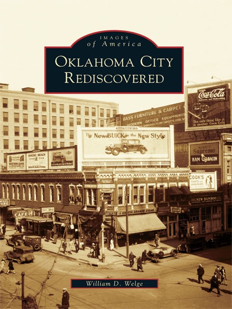 Oklahoma City Rediscovered by William D Welge on iBooks