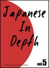 Japanese In Depth Vol5
