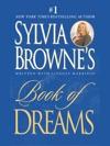 Sylvia Brownes Book Of Dreams