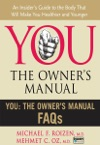 You The Owners Manual FAQs
