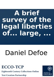 DOWNLOAD OF A BRIEF SURVEY OF THE LEGAL LIBERTIES OF THE DISSENTERS: AND HOW FAR THE BILL NOW DEPENDING CONSISTS WITH PRESERVING THE TOLERATION INVIOLABLY: WHEREIN THE PRESENT BILL IS PUBLISHED; AND ALSO THE TOLERATION ACT AT LARGE, ... PDF EBOOK