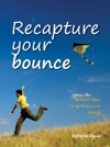 Recapture Your Bounce