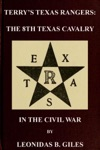 Terrys Texas Rangers The 8th Texas Cavalry Regiment In The Civil War Civil War Texas Rangers  Cavalry 2