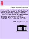 Notes Of The Cruise Of The Caprice Yacht Royal St Georges Yacht Club To Iceland And Norway In The Summer And Autumn Of 1850 Signed W T P Ie W T Potts