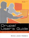 Drupal Users Guide Building And Administering A Successful