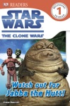 DK Readers L1 Star Wars The Clone Wars Watch Out For Jabba The Hutt Enhanced Edition