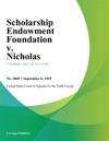 Scholarship Endowment Foundation V Nicholas