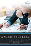 Manage Your Boss The How-To Guide
