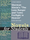 A Study Guide For Sherman Alexies The Lone Ranger And Tonto Fistfight In Heaven