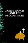 Jakes Ranch And The Second Gate