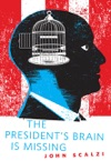 The Presidents Brain Is Missing