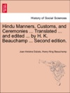 Hindu Manners Customs And Ceremonies  Translated  And Edited  By H K Beauchamp  Second Edition
